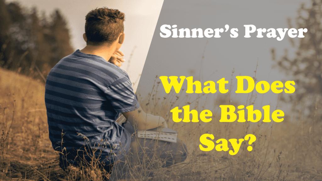 Is the Sinner's Prayer Scriptural?