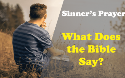 Is the Sinner's Prayer Scriptural?